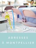Bonnes adresses à Montpellier sur le blog