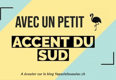 Podcast: l'accent du Sud avec Pauline sur le blog francophone Yapaslefeuaulac.ch