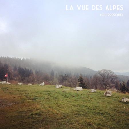 La Vue des Alpes (Canton de Neuchatel)