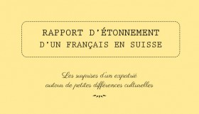 Differences entre la Suisse et la France: le rapport d'un expatrie