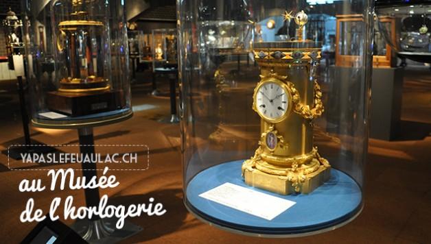 Visite du Musee de l'horlogerie de la Chaux de Fonds sur le blog Yapaslefeuaulac!
