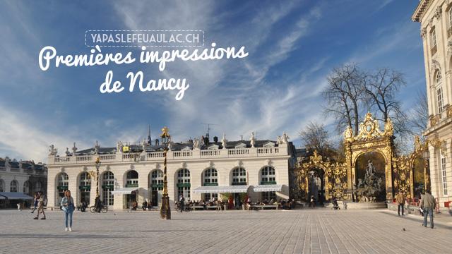 Un aperçu de Nancy, en Lorraine, sur le blog Yapaslefeuaulac.ch