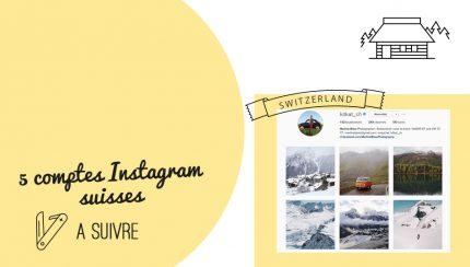 5 comptes instagram suisses à suivre