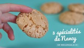3 spécialités de Nancy
