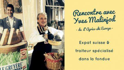 L'interview d'un traiteur de fondue suisse en France, Belgique et au Luxembourg