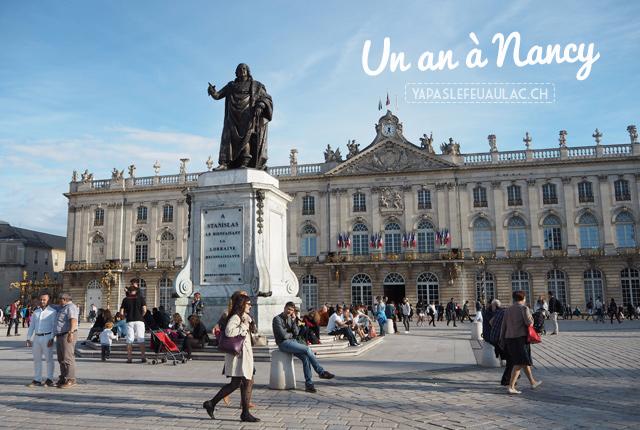 Un an à Nancy en Lorraine: chronique & bilan sur Yapaslefeuaulac, le blog d'une expat suisse en France