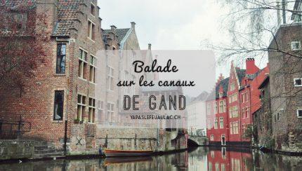 Balade à Gand - (Gent en flamand!) sur le blog voyage Yapaslefeuaulac