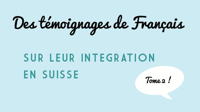 Témoignages de Français sur leur intégration en Suisse