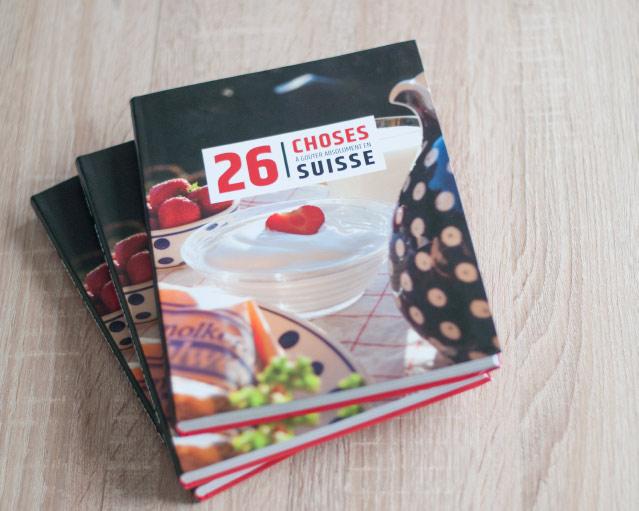 26 choses à goûter absolument en Suisse - Mon livre sur la Suisse!