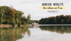 Adresse insolite en France: une cabane qui flotte sur l'eau! Test & avis sur le blog Yapaslefeuaulac.ch