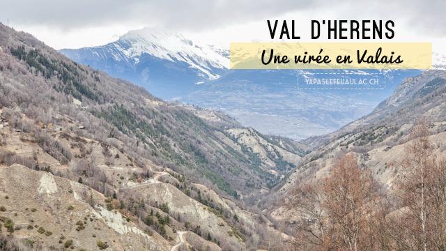 Voyage en Suisse: que voir / que faire au Val d'Hérens en Valais