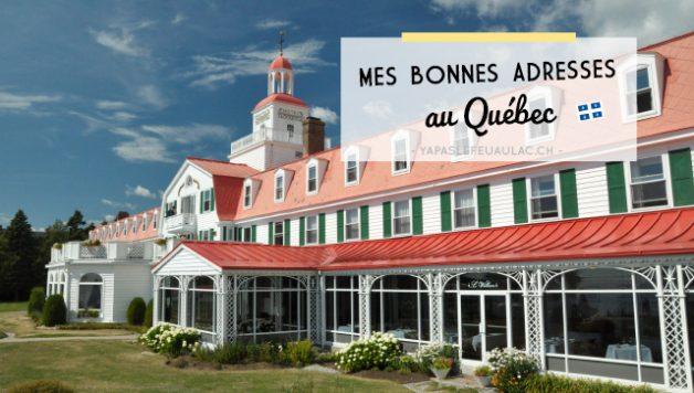 Mes bonnes adresses au Québec: le best-of! - Blog voyage Yapaslefeuaulac