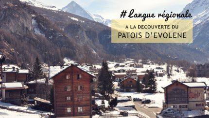 Découvrir le patois d'Evolène - podcast audio sur le blog Yapaslefeuaulac.ch