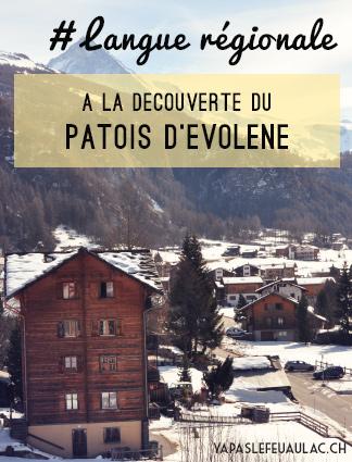 Langue suisse: le patois d'Evolene, parlé en Valais dans les montagnes
