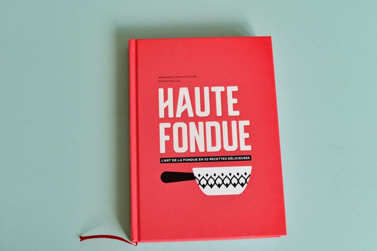 Livre Haute Fondue: 52 recettes pour pimper sa fondue!
