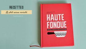 Fondues suisses alternatives: des idées de variantes dans un livre de recettes étonnant, Haute Fondue