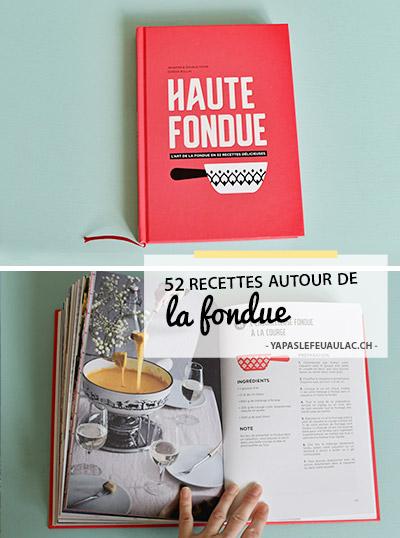 Haute Fondue, un livre de recettes de fondue suisse extra savoureuses! #fondue #suisse #recettes #fromage