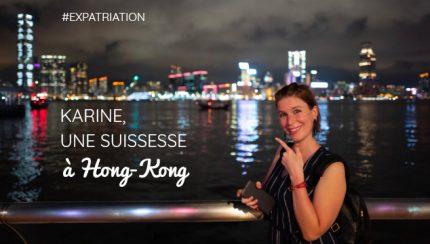 Expat à Hong-Kong, l'interview de karine, Suissesse de l'étranger