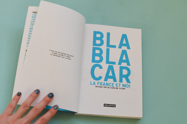 """""""BlaBlaCar, la France et moi"""" Le récit d'un road-trip en covoiturage par Caroline Stevan"""