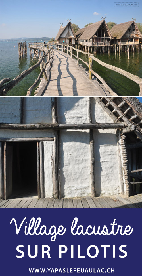Archéologie: Plongez dans le passé de nos ancêtres lacustres! A Unteruhldingen en Allemagne, au bord du lac de Constance, un village sur pilotis a été reconstitué. Impressionnant...