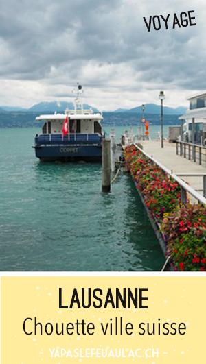 Que voir à Lausanne? 10 idées pour visiter la ville suisse romande